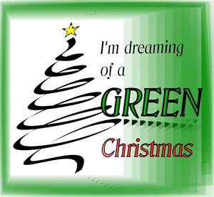 """Dream of Organic & Green Christmas"""