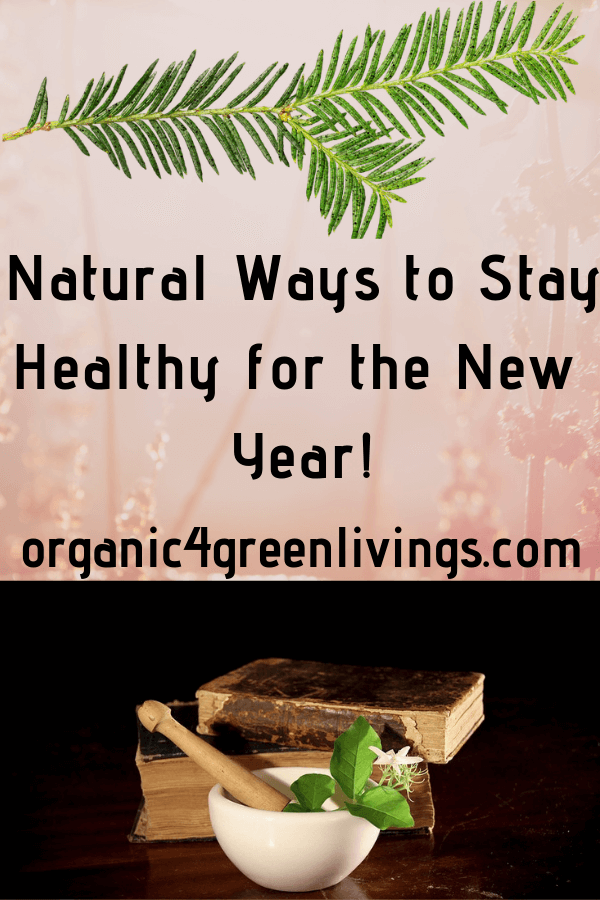 Natural Ways to stay healthy for the New Year