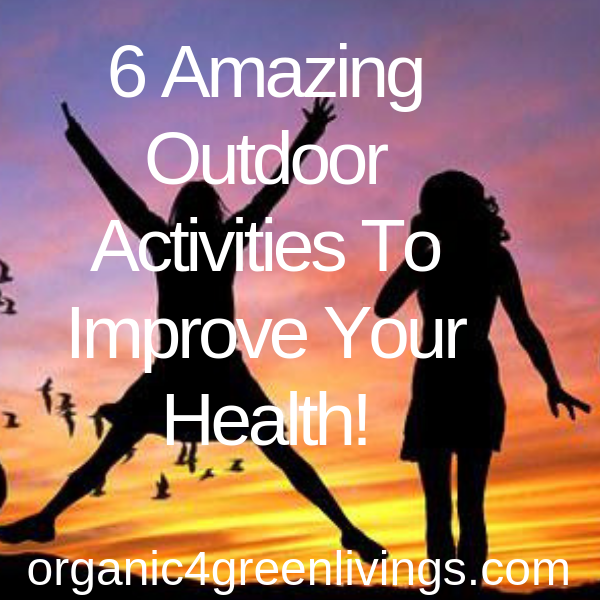 Outdoor Activities That Improve Your Health