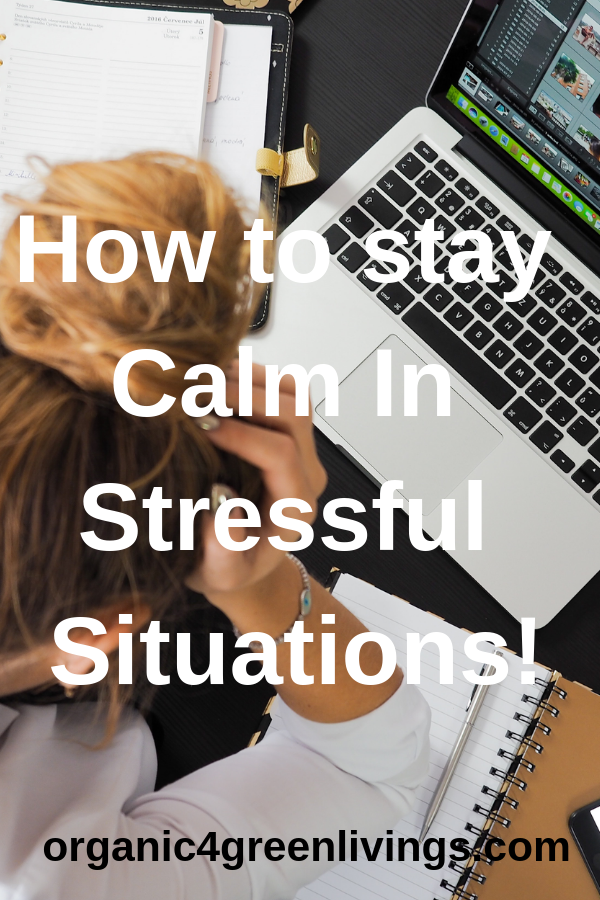 How to Stay Calm In stressful situations