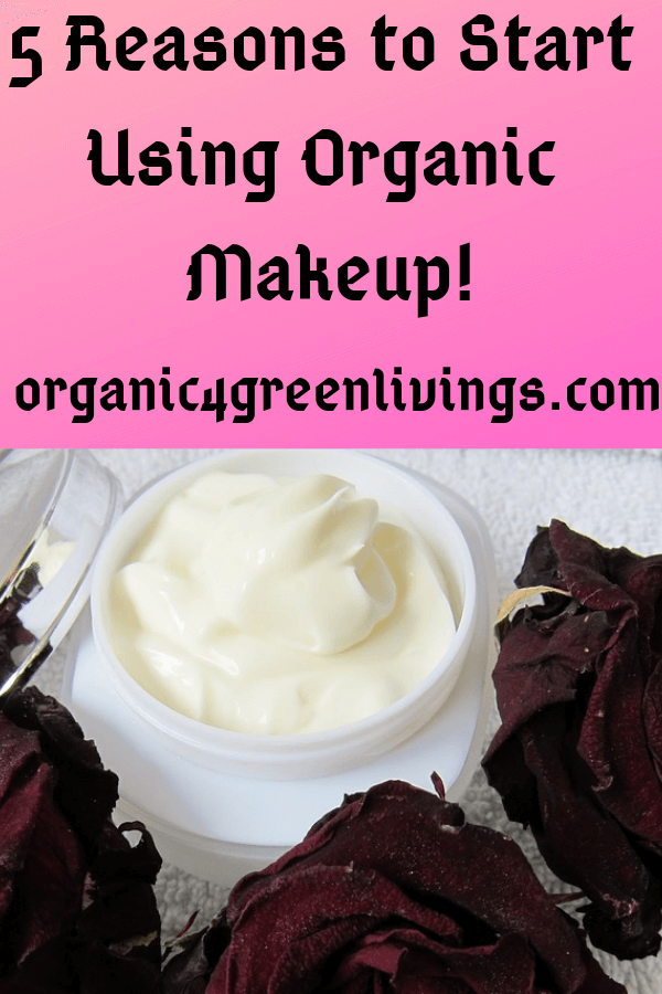 Reasons to use organic makeup