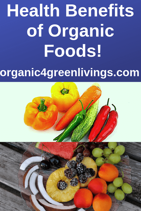 Health Benefits Of Eating Organic Foods In Our Life
