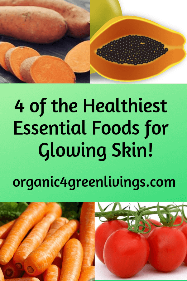 4 of the Healthiest Essential Foods for Glowing Skin