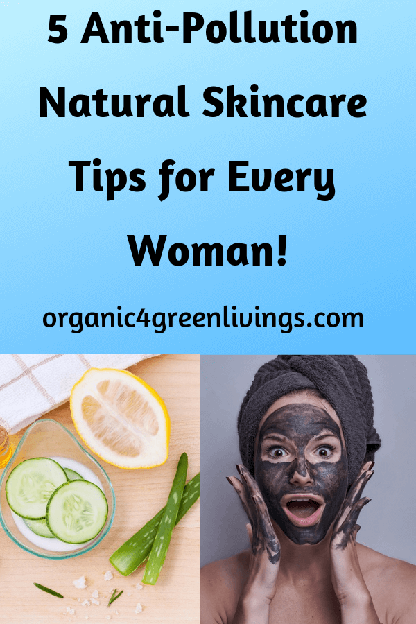 5 Anti-Pollution Natural Skincare Tips