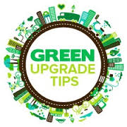 """Best Home Green Upgrade Tips that Save you Money and Energy"