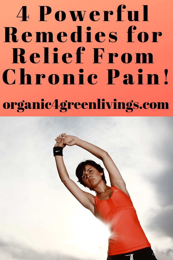 4 Powerful Remedies for Chroinc Pain