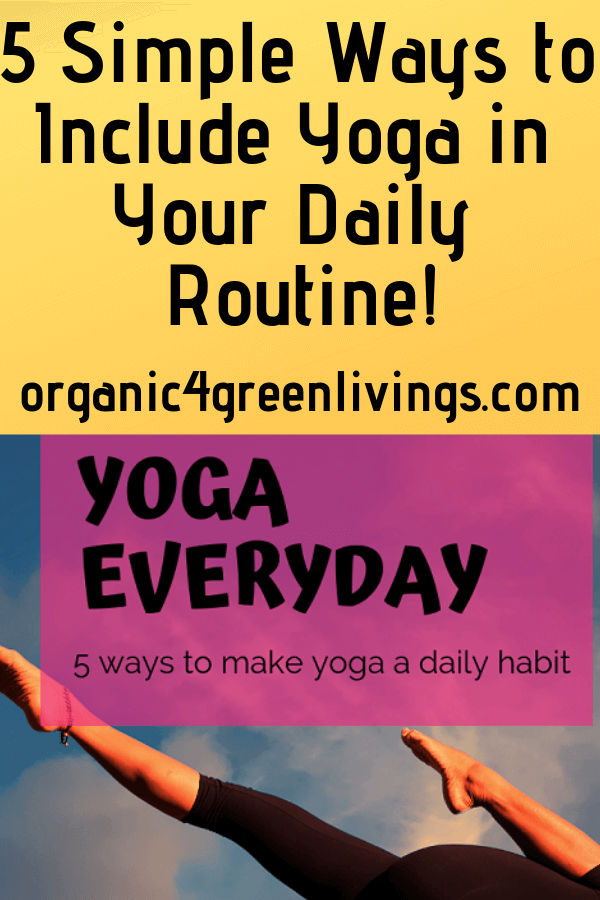 5 Ways to Include Yoga in Your Daily Routine