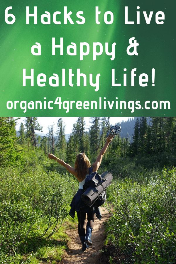 Hacks for a happy and healthy life