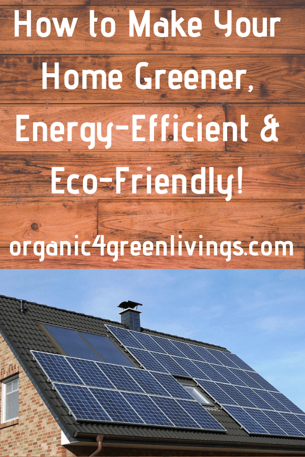 How to make your home greener, eco-friendly & energy-efficient