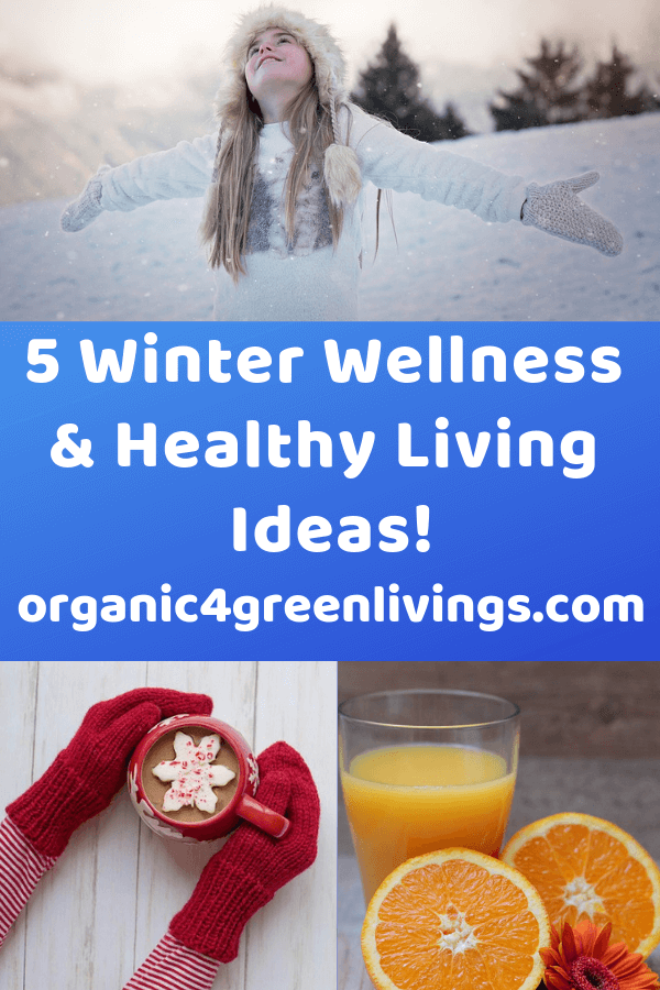 Winter Wellness and Healthy Living Ideas