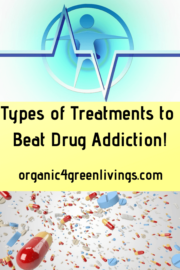 Types of Treatments to Beat Drug addiction