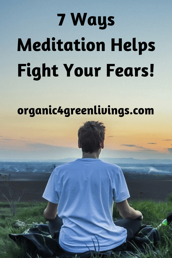 Ways meditation helps fight your fears